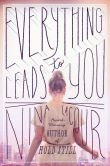Image of Everything Leads To You Book Cover.