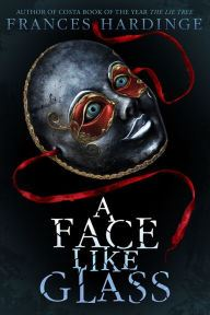 An image of A Face Like Glass Book Cover.