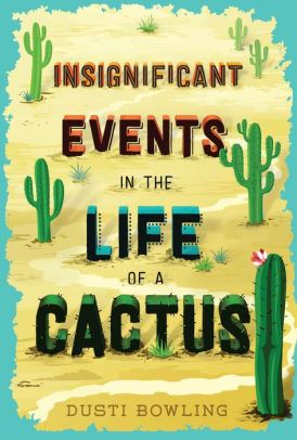 An image of the Insignificant Events in the Life of a Cactus Book Cover.